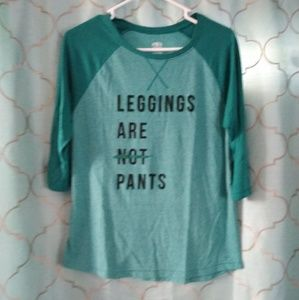 Leggings are pants graphic tee
